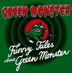 The Funny Tales About Green Monster